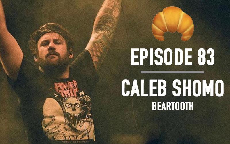 EP 83 | Caleb Shomo (Beartooth)
