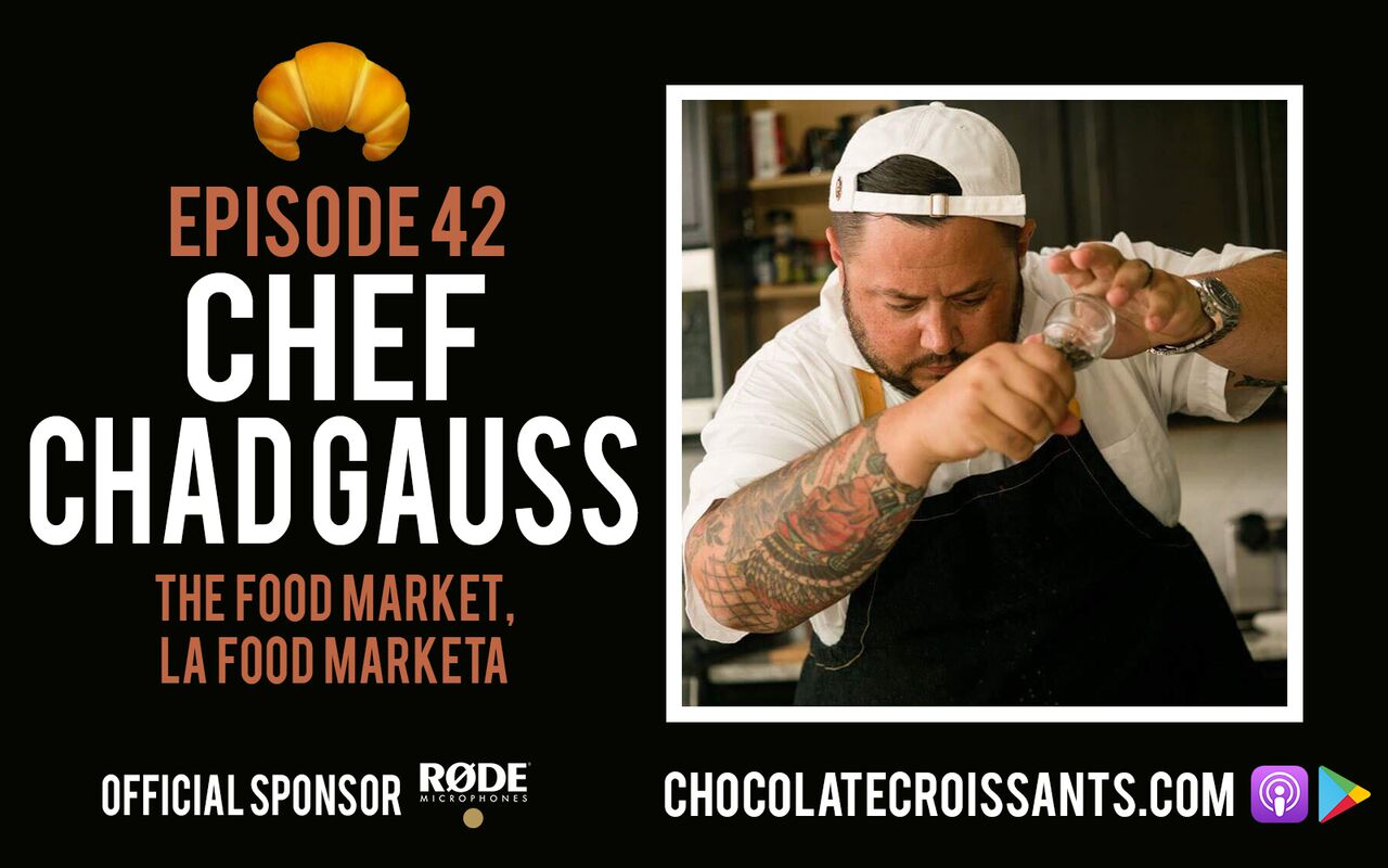 EP 42 | Chef Chad Gauss (The Food Market, La Food Marketa)