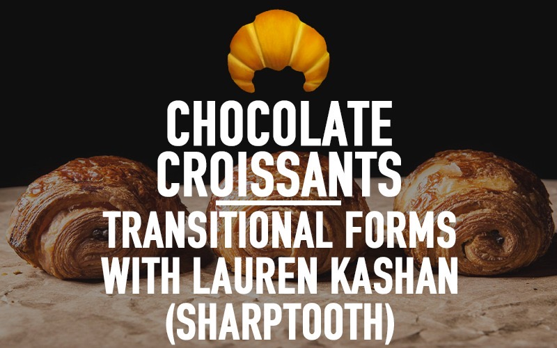 Transitional Forms with Lauren Kashan (Sharptooth)