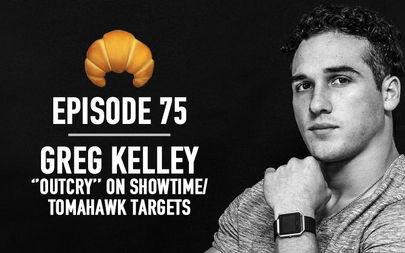 "Ep 75 | Greg Kelley (""Outcry"" on Showtime, Tomahawk Targets)"