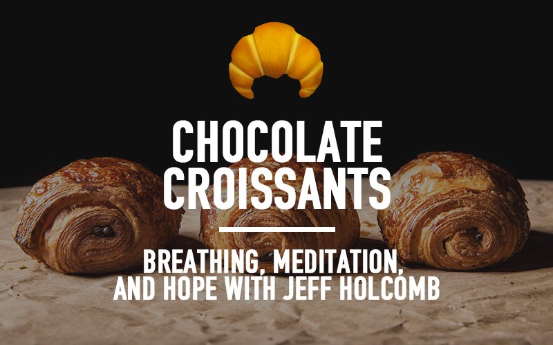 Breathing, Meditation, and Hope with Jeff Holcomb