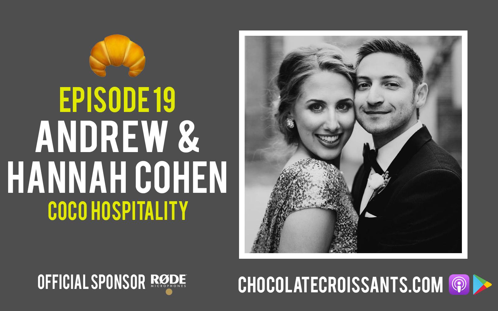 EP19 | Andrew & Hanna Cohen (CoCo Hospitality)