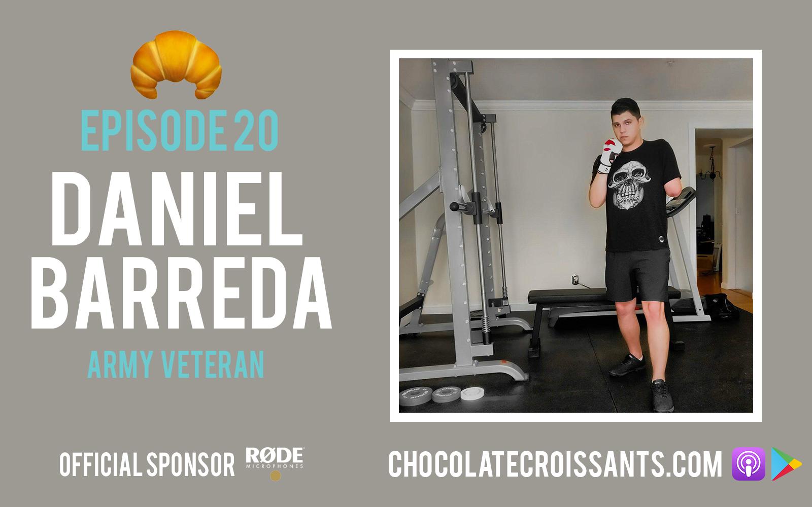EP20 | Daniel Barreda (Army Veteran)