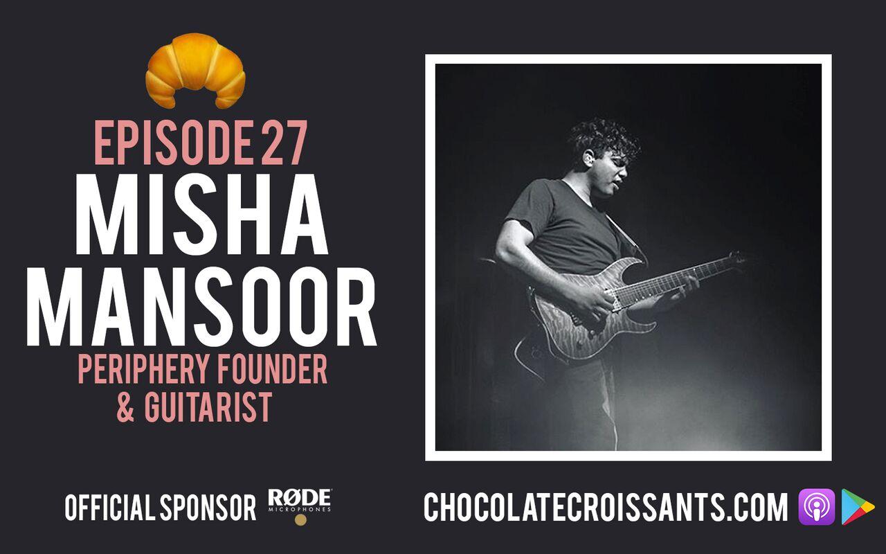 EP27 | Misha Mansoor (Periphery)