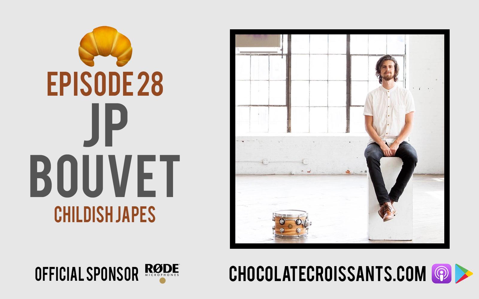 EP28 | JP Bouvet (Childish Japes)