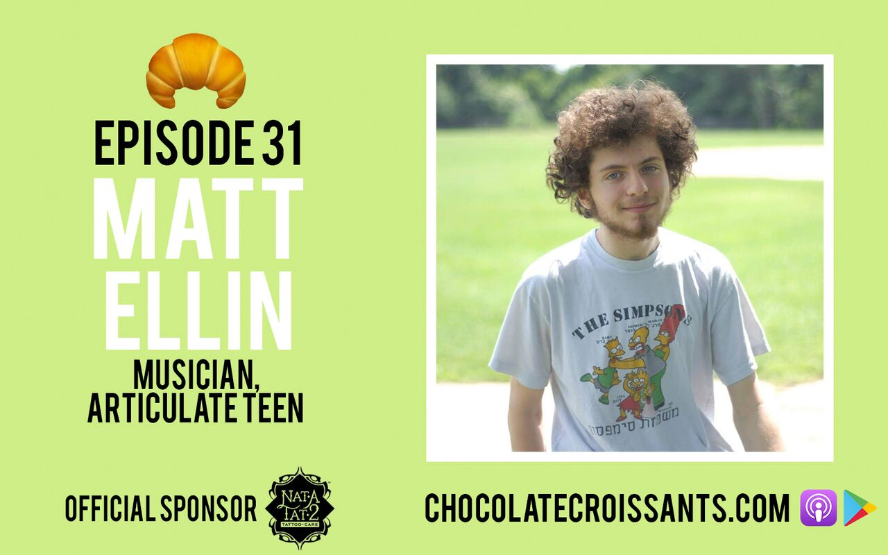 EP31 | Matt Ellin (Musician, Articulate Teen)