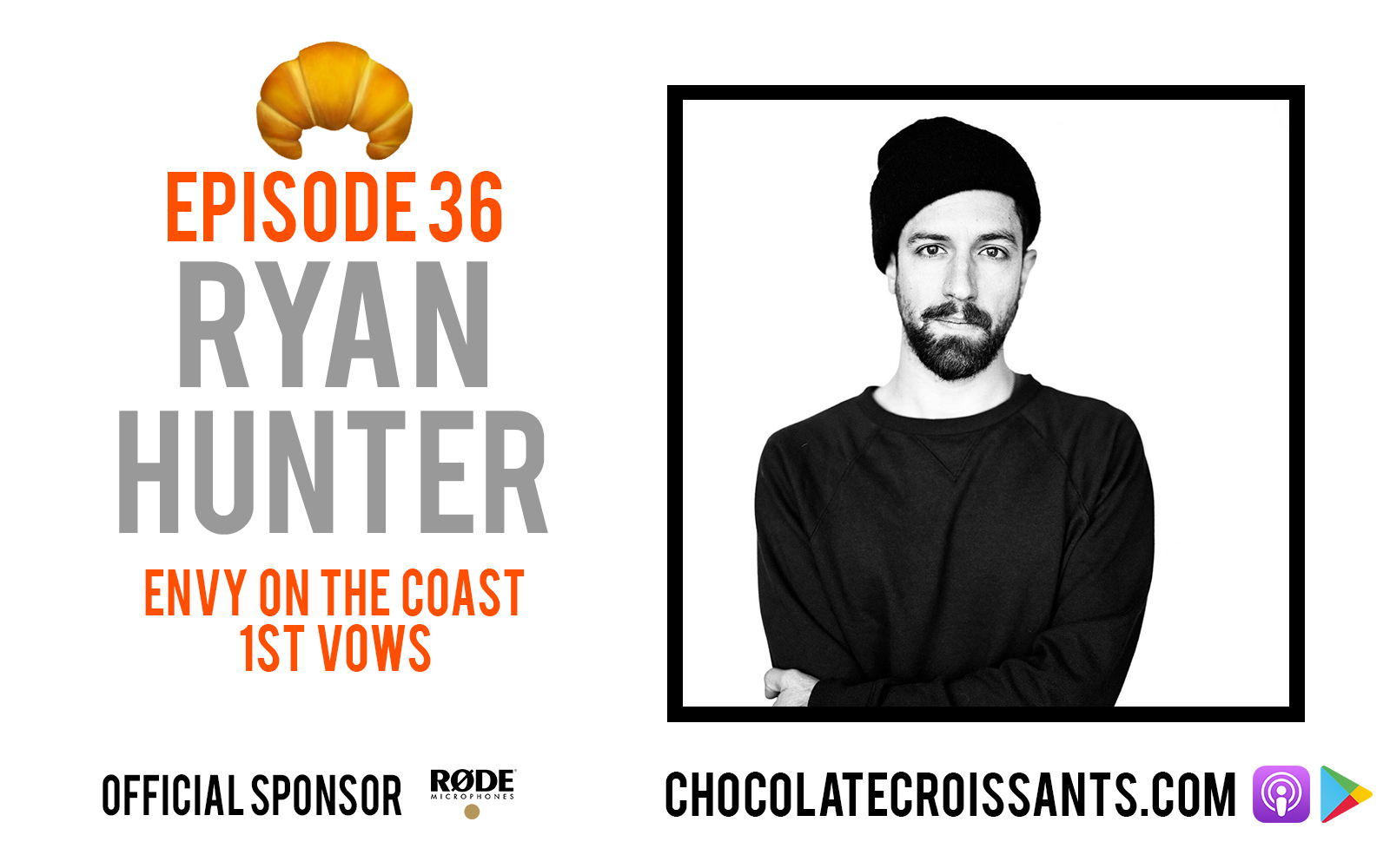 EP 36 | Ryan Hunter (Envy On The Coast, 1st VOWS)