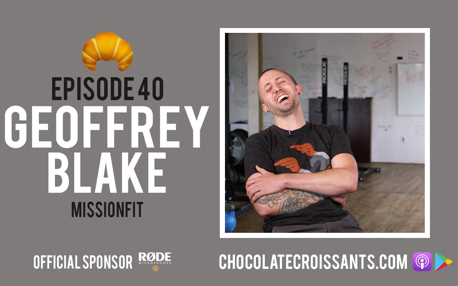 EP 40 | Geoff Blake (MissionFit)