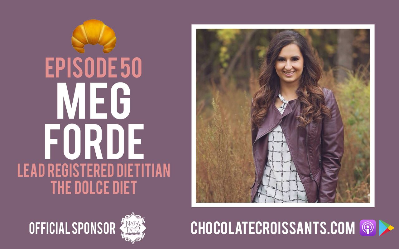 EP 50 | Meg Forde (The Dolce Diet)