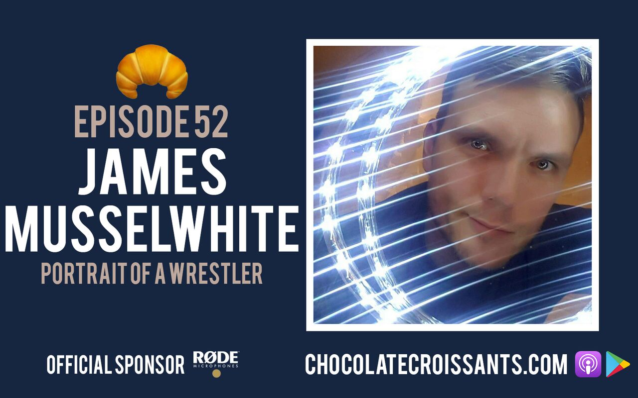 EP 52 | James Musselwhite (Portrait Of A Wrestler)