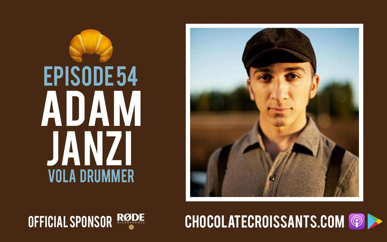 EP 54 | Adam Janzi (Vola Drummer)