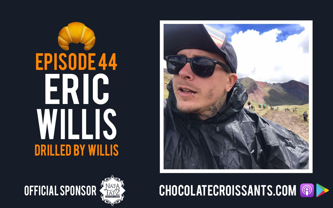 EP 44 | Eric Willis (Drilled By Willis)