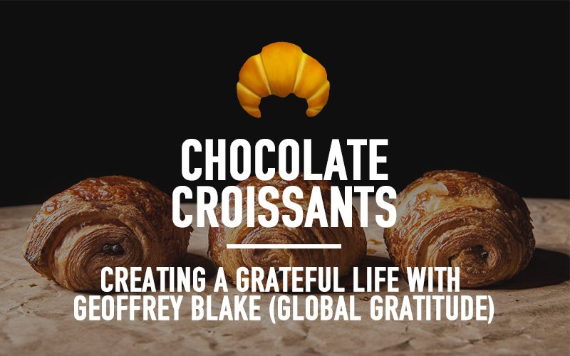Creating A Grateful Life with Geoffrey Blake (Global Gratitude)